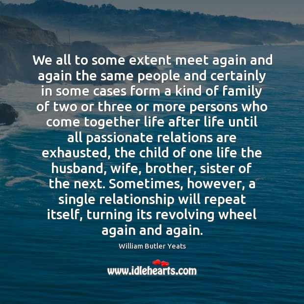 We all to some extent meet again and again the same people Image