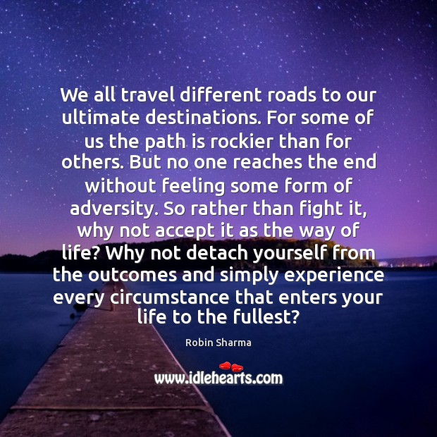 Image, We all travel different roads to our ultimate destinations. For some of