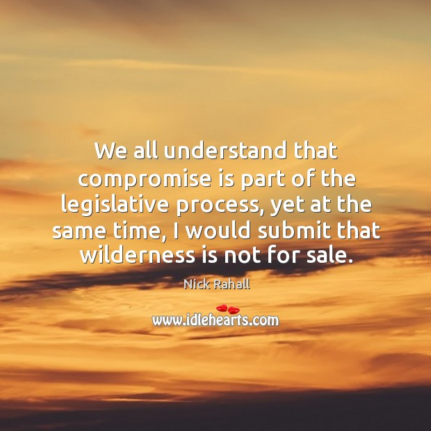 We all understand that compromise is part of the legislative process Image