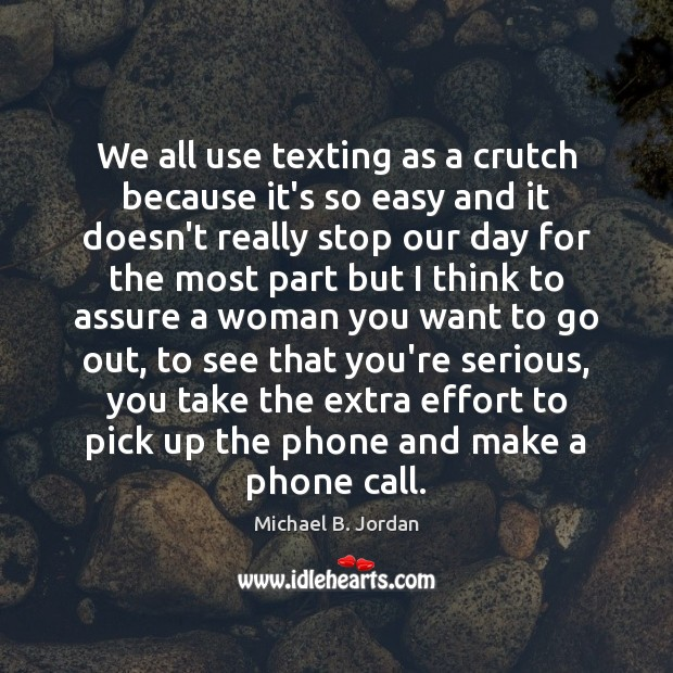 We all use texting as a crutch because it's so easy and Image