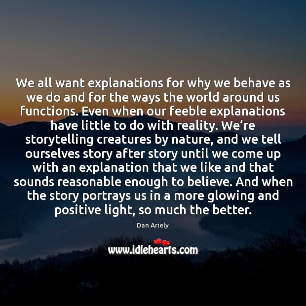 We all want explanations for why we behave as we do and Image