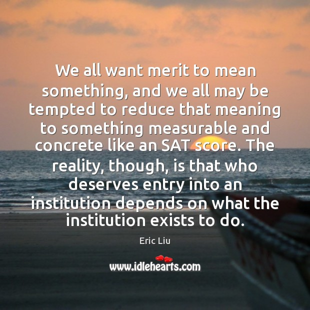 Image, We all want merit to mean something, and we all may be