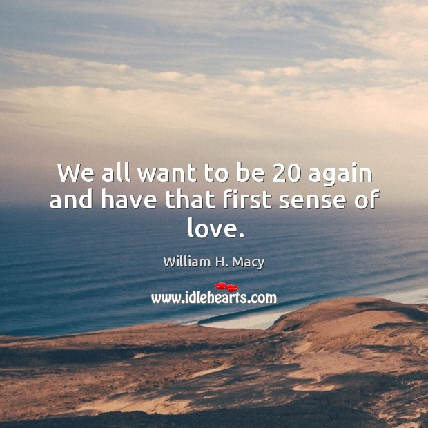 Image, We all want to be 20 again and have that first sense of love.