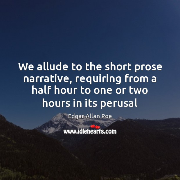 Image, We allude to the short prose narrative, requiring from a half hour