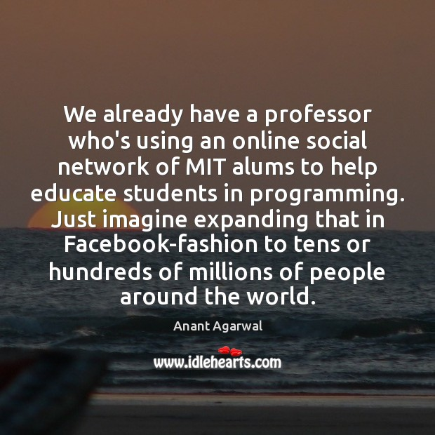 We already have a professor who's using an online social network of Image