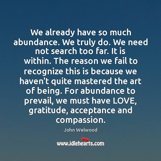 Image, We already have so much abundance. We truly do. We need not