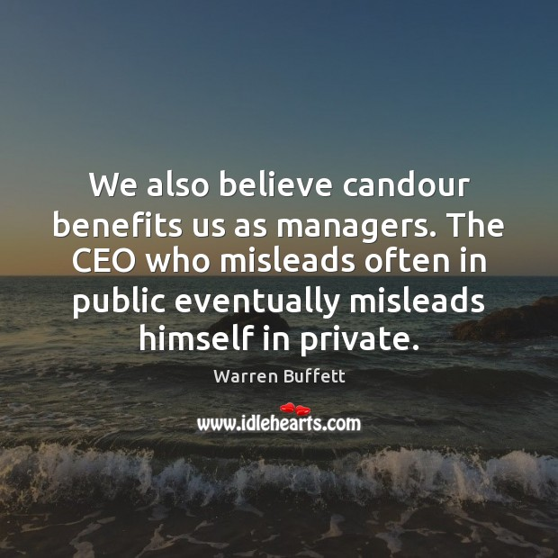 Image about We also believe candour benefits us as managers. The CEO who misleads