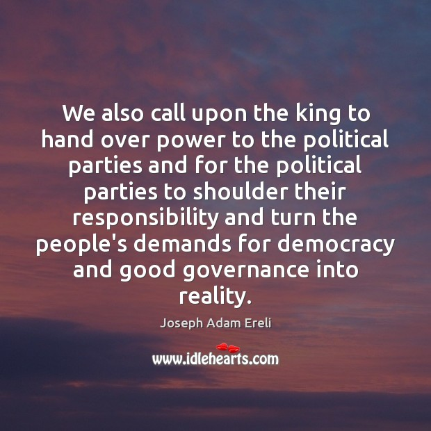 We also call upon the king to hand over power to the Image