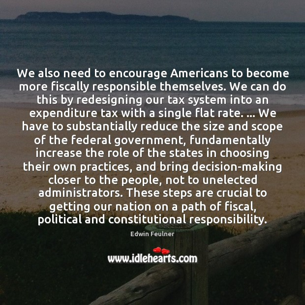We also need to encourage Americans to become more fiscally responsible themselves. Image