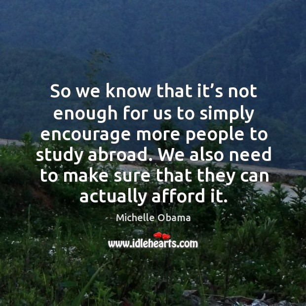 We also need to make sure that they can actually afford it. Image
