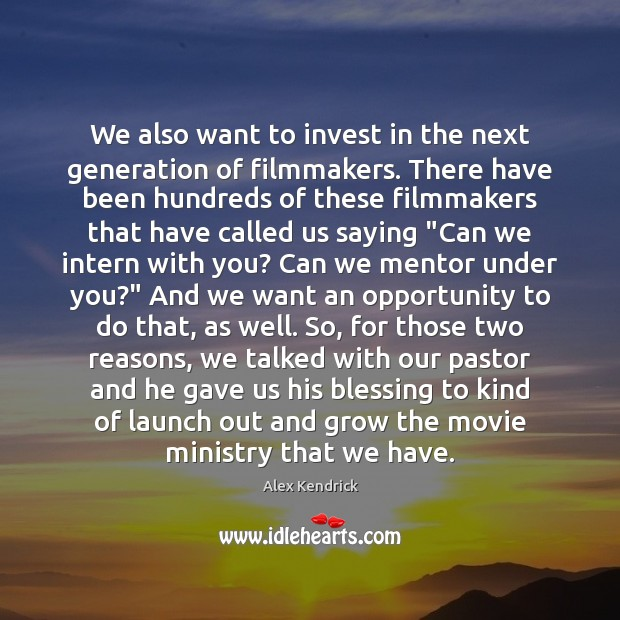 Image, We also want to invest in the next generation of filmmakers. There