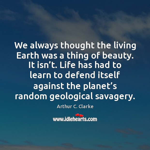 We always thought the living Earth was a thing of beauty. It Image