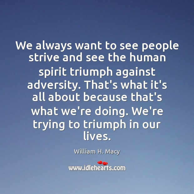 Image, We always want to see people strive and see the human spirit