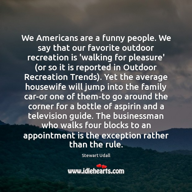 Image, We Americans are a funny people. We say that our favorite outdoor