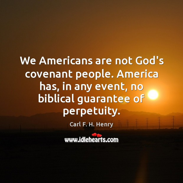 We Americans are not God's covenant people. America has, in any event, Image