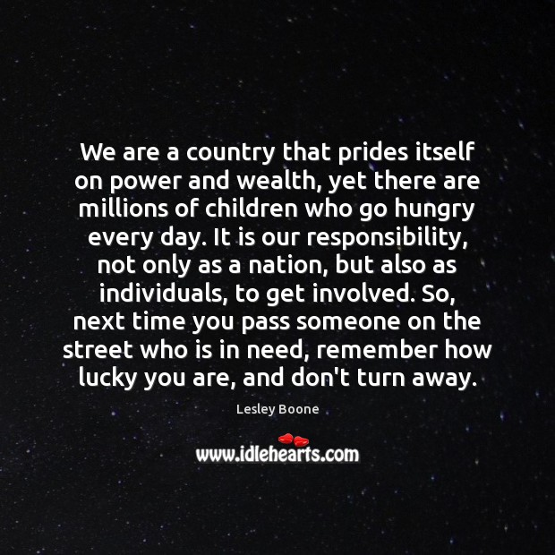 We are a country that prides itself on power and wealth, yet Image