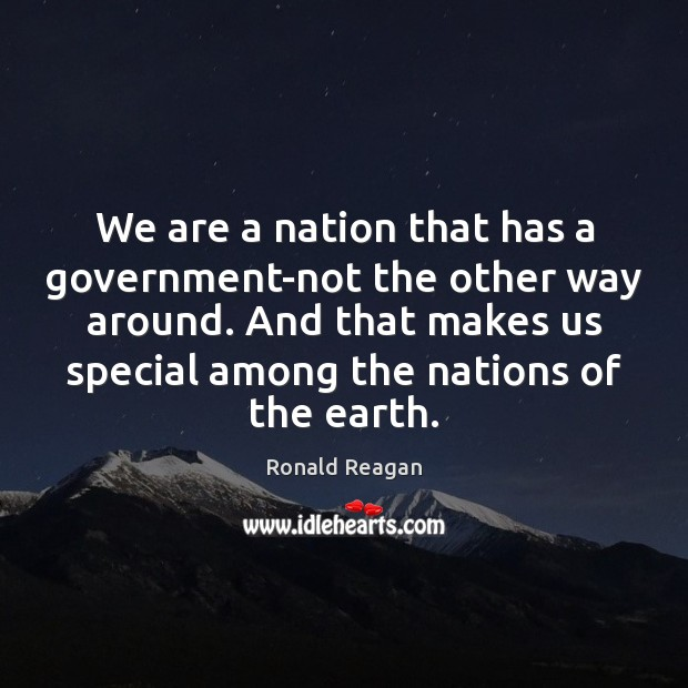 Image, We are a nation that has a government-not the other way around.