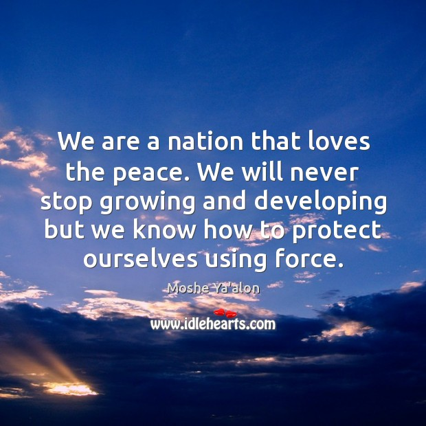 Image, We are a nation that loves the peace. We will never stop