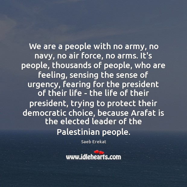 We are a people with no army, no navy, no air force, Image