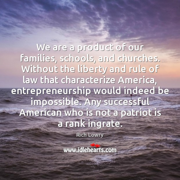 We are a product of our families, schools, and churches. Without the Image
