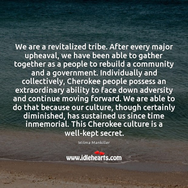 We are a revitalized tribe. After every major upheaval, we have been Image