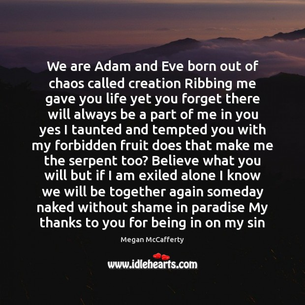 Image, We are Adam and Eve born out of chaos called creation Ribbing