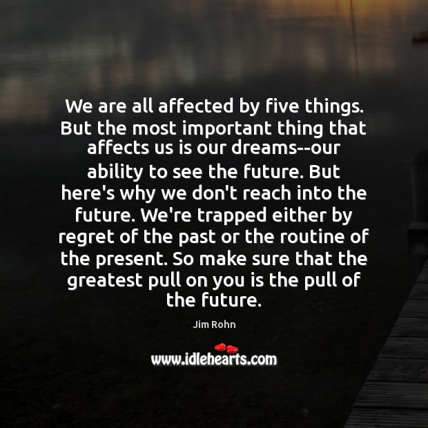 We are all affected by five things. But the most important thing Image