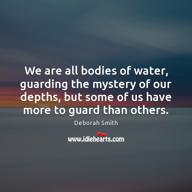We are all bodies of water, guarding the mystery of our depths, Image