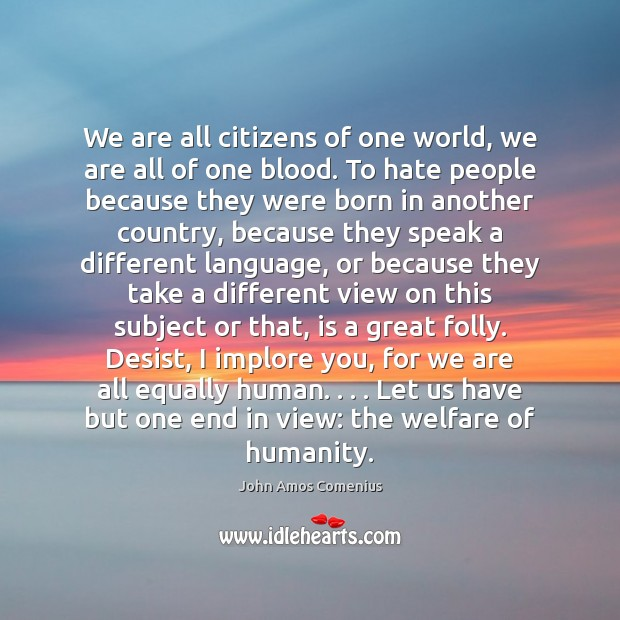 We are all citizens of one world, we are all of one Image