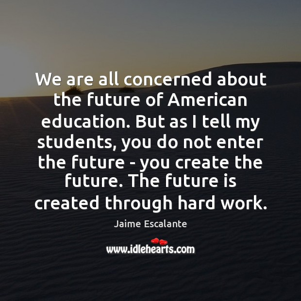Image, We are all concerned about the future of American education. But as