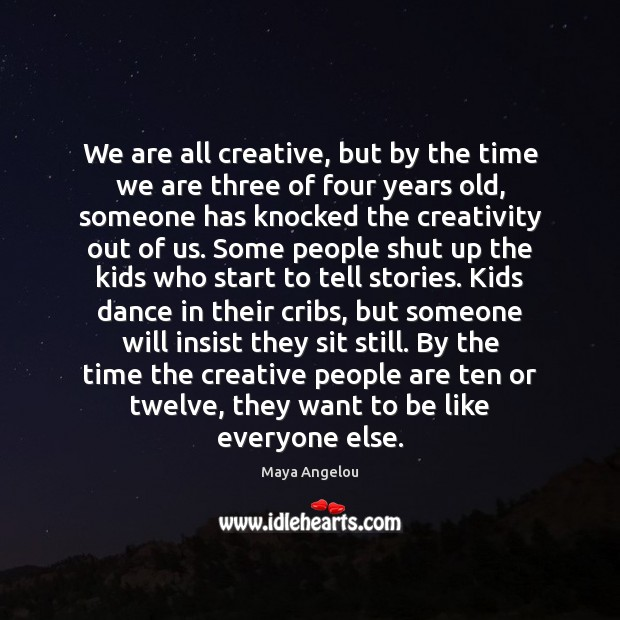 Image, We are all creative, but by the time we are three of