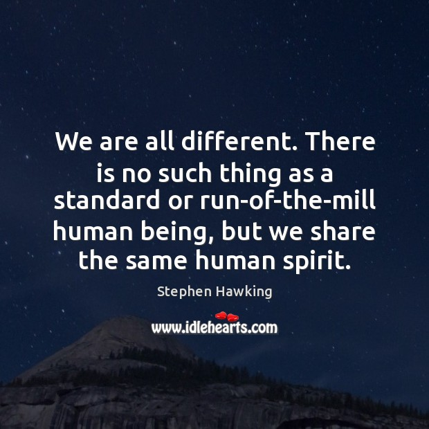Image, We are all different. There is no such thing as a standard