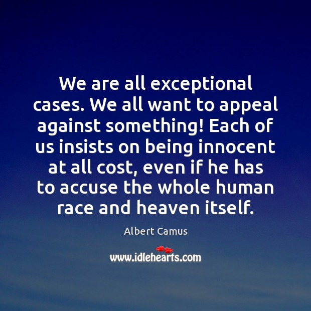 Image, We are all exceptional cases. We all want to appeal against something!