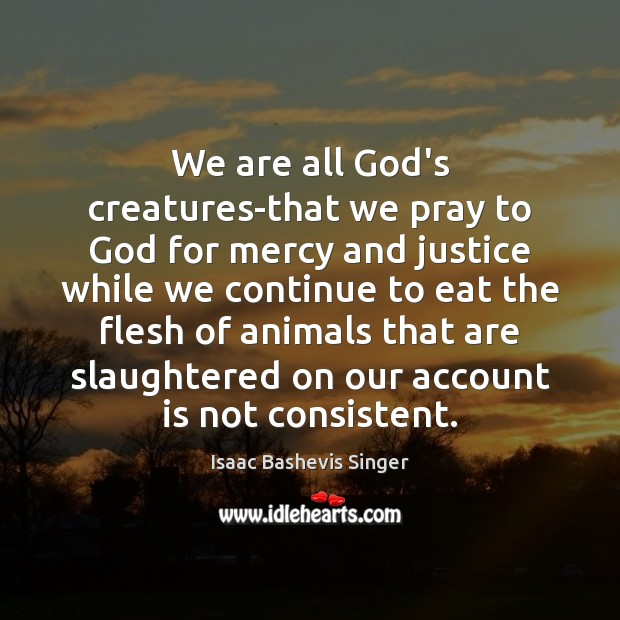 Image, We are all God's creatures-that we pray to God for mercy and