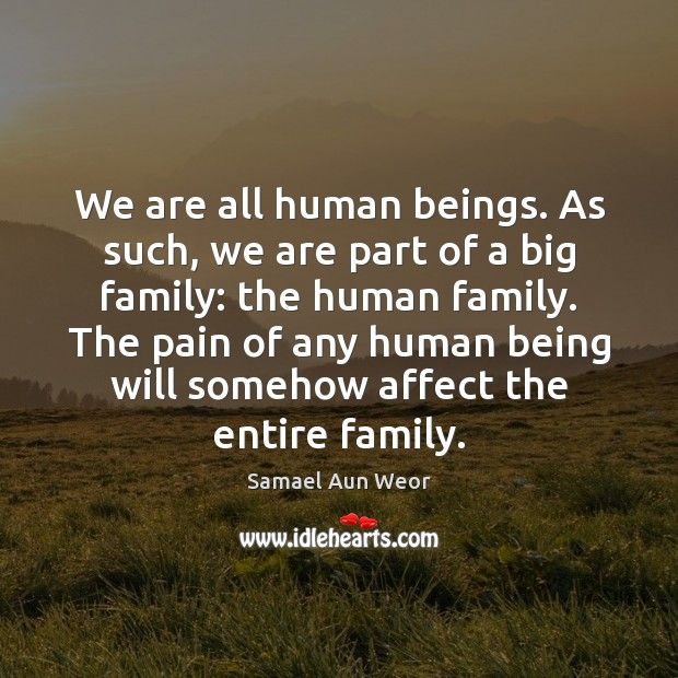 Image, We are all human beings. As such, we are part of a