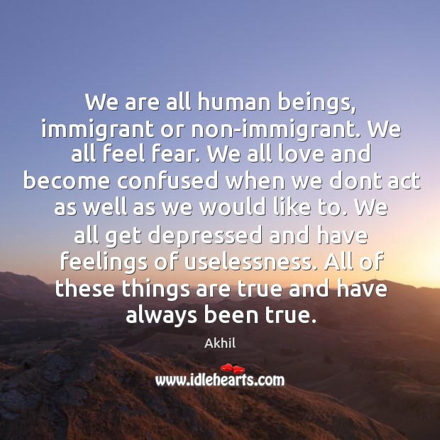 Image, We are all human beings, immigrant or non-immigrant. We all feel fear.