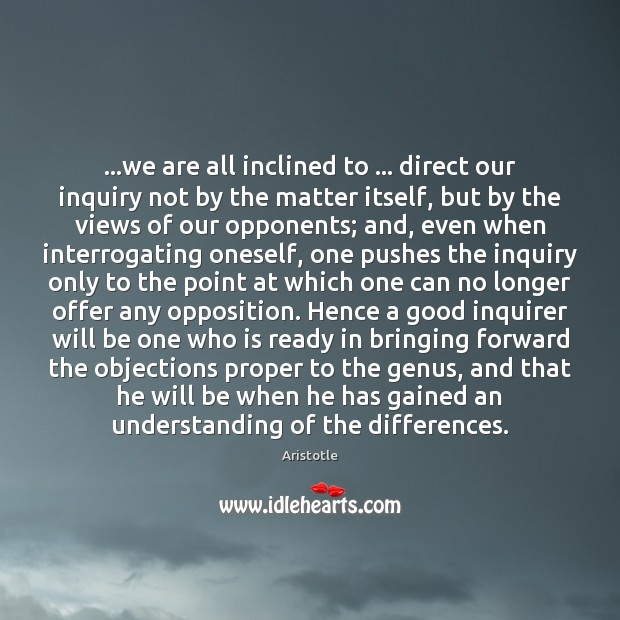 Image, …we are all inclined to … direct our inquiry not by the matter