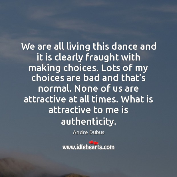 We are all living this dance and it is clearly fraught with Andre Dubus Picture Quote