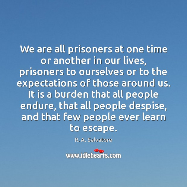 We are all prisoners at one time or another in our lives, Image