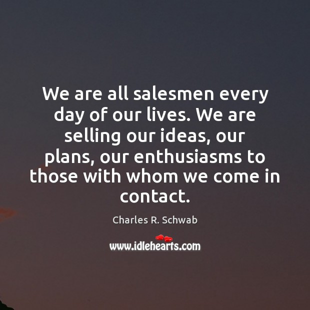 Image, We are all salesmen every day of our lives. We are selling