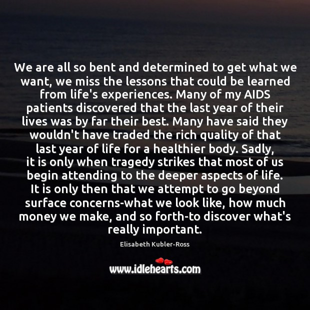 Image, We are all so bent and determined to get what we want,