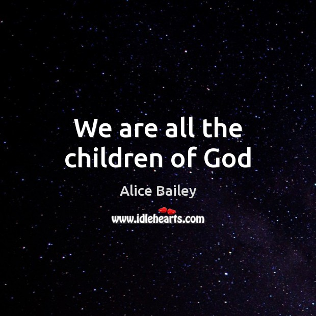 Image, We are all the children of God