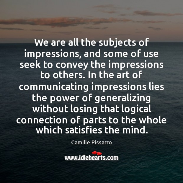 Image, We are all the subjects of impressions, and some of use seek