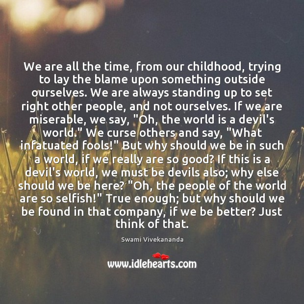 We are all the time, from our childhood, trying to lay the Image