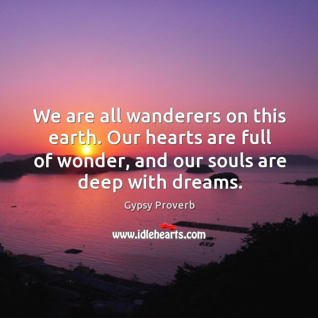 We are all wanderers on this earth. Gypsy Proverbs Image
