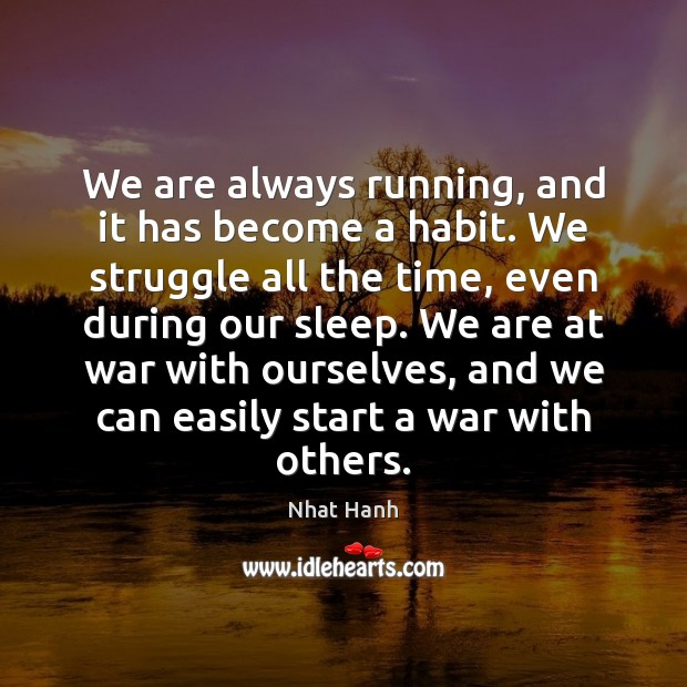 Image, We are always running, and it has become a habit. We struggle
