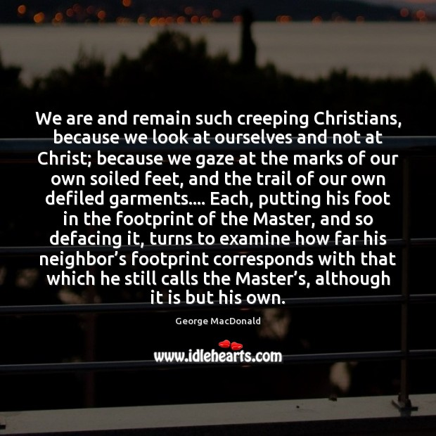 Image, We are and remain such creeping Christians, because we look at ourselves