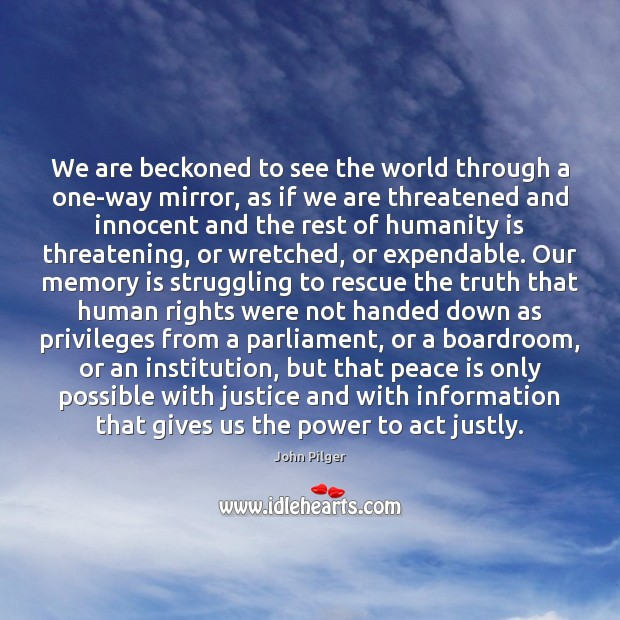 We are beckoned to see the world through a one-way mirror, as Peace Quotes Image