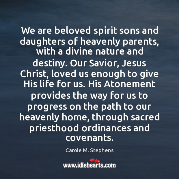 We are beloved spirit sons and daughters of heavenly parents, with a Progress Quotes Image