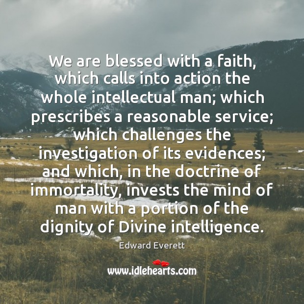 We are blessed with a faith, which calls into action the whole Image